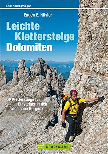 Leichte Klettersteige Dolomiten  60 Klettersteige Für Einsteiger In Den »bleichen Bergen«  Erlebnis Bergsteigen