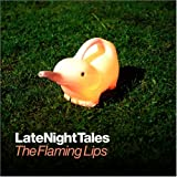 Late Night Tales [The Flaming Lips] (ALNCD13)
