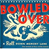 Bowled Over: A Roll Down Memory Lane