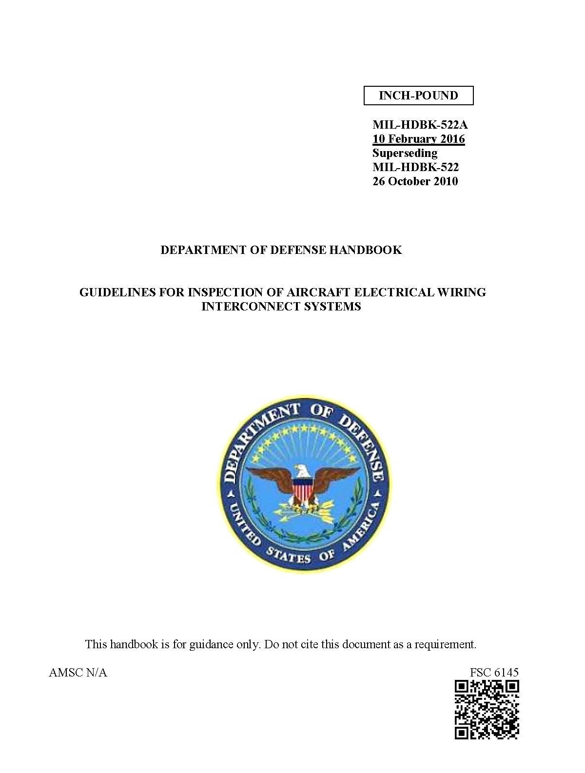 Download MIL-HDBK-522A GUIDELINES FOR INSPECTION OF AIRCRAFT ELECTRICAL WIRING 10 Feb 2016 [Loose Leaf] PDF