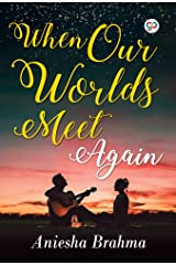 When Our Worlds Meet Again Kindle Edition