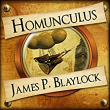 Homunculus: The Adventures of Langdon St Ives, Book 1 Audiobook by James P Blaylock Narrated by Nigel Carrington
