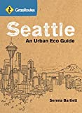 GrassRoutes Seattle: An Urban Eco Guide