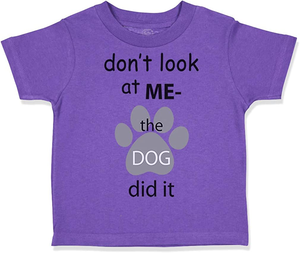 Custom Toddler T-Shirt Dont Look at Me The Dog Did It Lover Pet Funny Cotton
