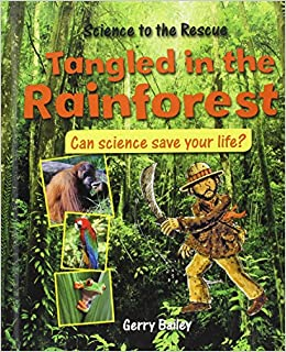 Tangled In The Rainforest Science To The Rescue Bailey Gerry 9780778704324 Amazon Com Books
