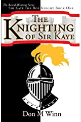 The Knighting of Sir Kaye: A kids adventure book about knights, chivalry and a medieval queen Paperback