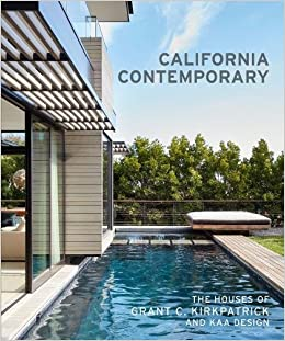 California Contemporary: The Houses of Grant C. Kirkpatrick and KAA ...