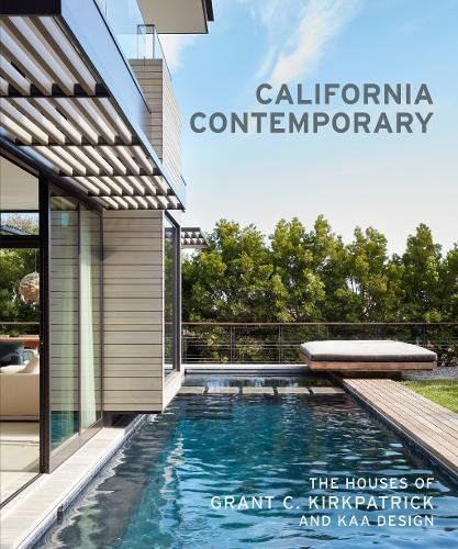 Cheap  California Contemporary: The Houses of Grant C. Kirkpatrick and KAA Design
