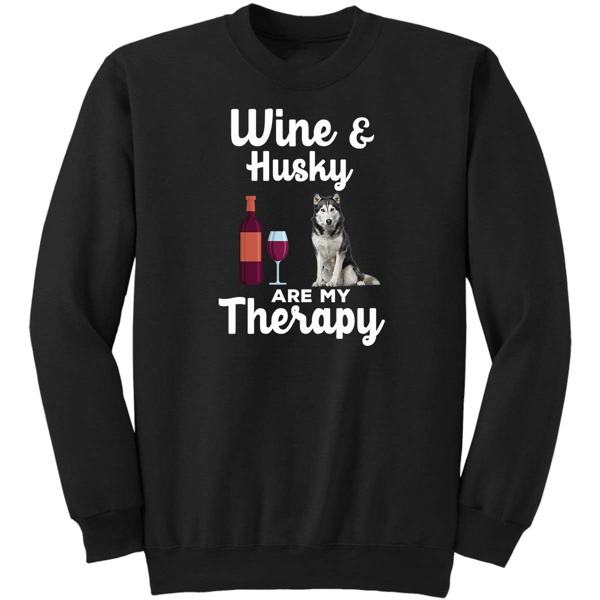Wine and Husky are My Therapy Funny Best Love Cute Dog Drinking Gift Sweatshirt