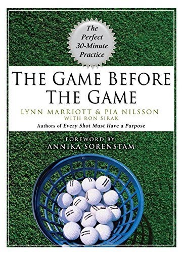The Game Before the Game: The Perfect 30-Minute Practice by Marriott Lynn Nilsson Pia Sirak Ron (2007) Hardcover