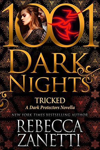 Tricked: A Dark Protectors Novella by [Zanetti, Rebecca]
