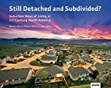 img - for Still Detached and Subdivided?: Suburban Ways of Living in 21st-Century North America book / textbook / text book