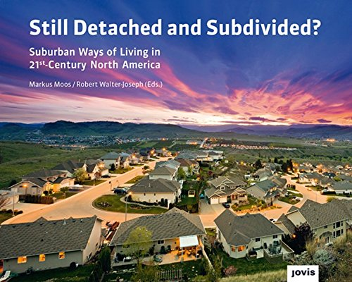 [B.E.S.T] Still Detached and Subdivided?: Suburban Ways of Living in 21st-Century North America [T.X.T]