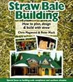 img - for Straw Bale Building: How to plan, design and build with straw by Chris Magwood (2000-07-01) book / textbook / text book