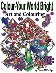 Colour Your World Bright Colouring Book: Art and Colouring (Secret Flower Gardens) (Volume 6)