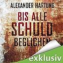 Bis alle Schuld beglichen (Jan Tommen 1) Hörbuch von Alexander Hartung Gesprochen von: Martin L. Schäfer