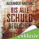 Bis alle Schuld beglichen (Jan Tommen 1)   Alexander Hartung