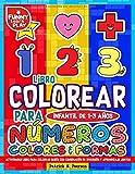 Libro Colorear para Infantil de 1-3 años - Número , Colores , Formas: Libro para colorear y formas Actividades Libro para Colorear Bebés con ... juntos (Libros infantiles para colorear)