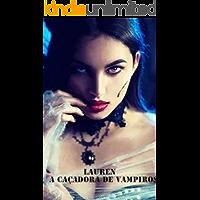 Lauren- A Caçadora de Vampiros : Volume 1 (Portuguese Edition) book cover