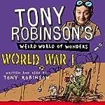 Tony Robinson's Weird World of Wonders - World War I | Tony Robinson