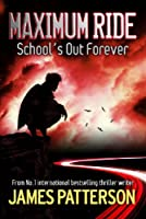Maximum Ride: School's Out Forever (English