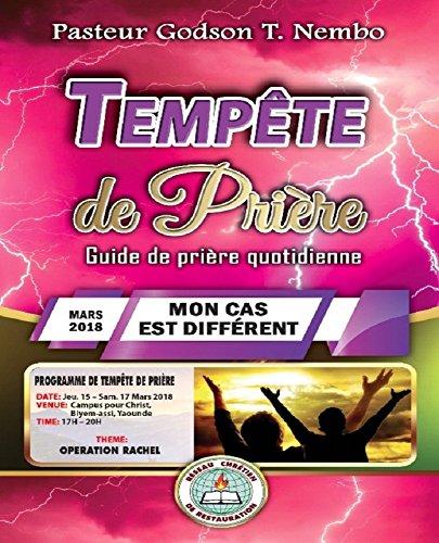 Tempête de prière: MARS 2018 – MON CAS EST DIFFÉRENT (Tempête de prière : Guide de prière quotidienne) (French Edition)