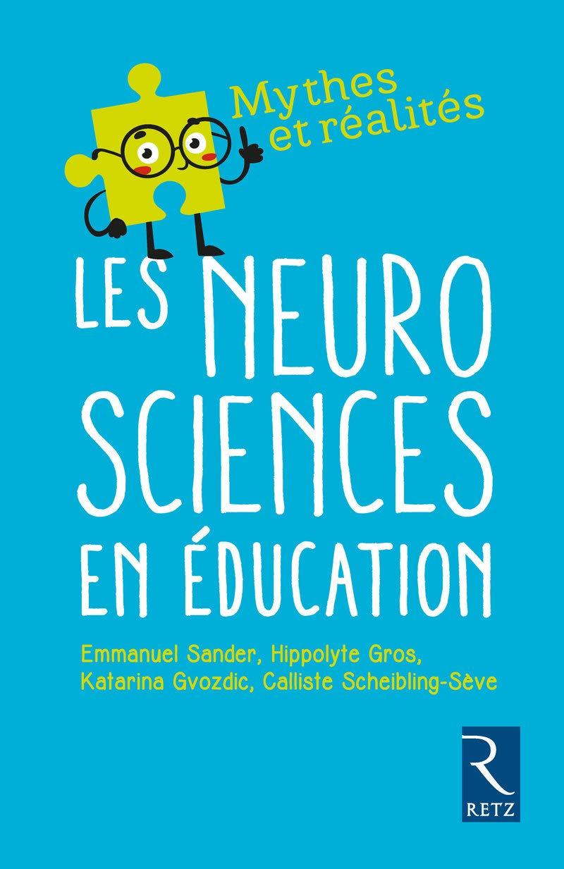 Les neurosciences en éducation : entre neuromythes et réalité (erreur, styles d'apprentissage...)