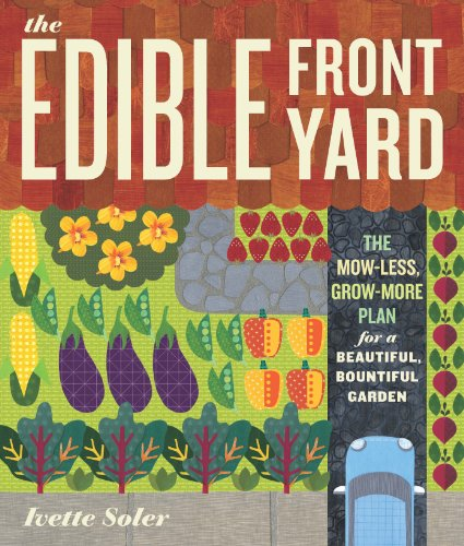 The Edible Front Yard: The Mow-Less, Grow-More Plan for a Beautiful, Bountiful (Plans Yard)