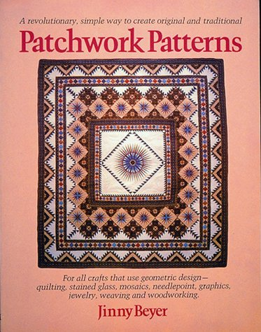 Patchwork Patterns: For All Crafts That Use Geometric Design, Quilting, Stained Glass, Mosaics, Graphics, Needlepoint, Jewelry, Weaving, and Woodworking ()