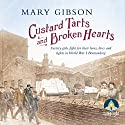 Custard Tarts and Broken Hearts Audiobook by Mary Gibson Narrated by Anne Dover