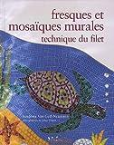 Fresques et mosaïques murales : Techniques du filet