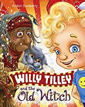 Willy Tilley and the Old Witch: Children's book about an Adventure of a Boy in a Magical World, Book for kids to teach Tidiness and Kindness, Ages 3-7