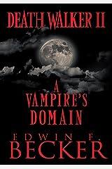 Deathwalker Ii: A Vampire's Domain Kindle Edition