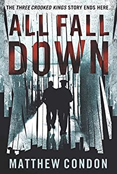 All Fall Down by [Condon, Matthew]