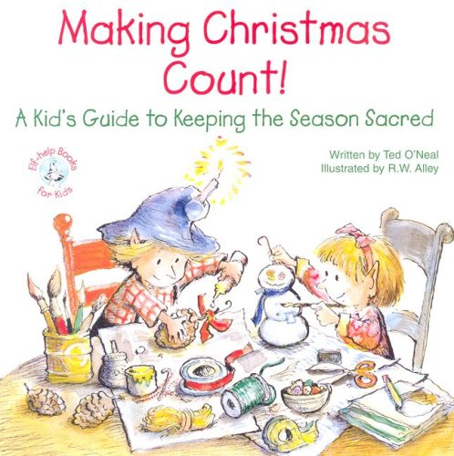 Making Christmas Count!: A Kid's Guide to Keeping the Season Sacred (Elf-Help Books for Kids) PDF