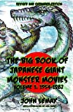 The Big Book of Japanese Giant Monster Movies: Vol. 1: 1954-1980 (Volume 1)