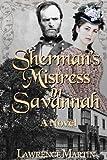 Sherman's Mistress in Savannah, Lawrence Martin, 1479307327