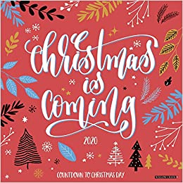 Its Christmas Eve 2020 Christmas is Coming 2020 Wall Calendar: Willow Creek Press