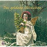Das goldene Glöckchen (Klassische Musik und Sprache erzählen)