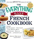 img - for The Everything Easy French Cookbook: Includes Boeuf Bourguignon, Crepes Suzette, Croque-Monsieur Maison, Quiche Lorraine, Mousse au Chocolat...and Hundreds More! (Everything Series) book / textbook / text book