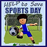 Help to Save Sports Day: Interactive Picture Book with Activities/Games for ages 3-8 (Bedtime, Beginner Readers). Find the right gear for playing Baseball, ... Soccer, Basketball at School. (#1)