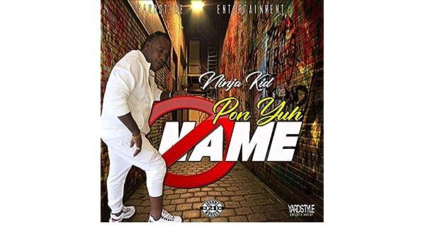 Pon Yuh Name [Explicit] de Ninja Kid en Amazon Music - Amazon.es