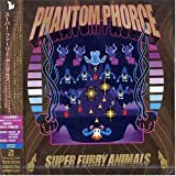 Phantom Phorce / Slow Life Ep by Super Furry Animals