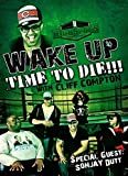 Cliff Compton - Wake Up Time to Die w/ Sonjay Dutt DVD-R