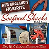 Front cover for the book New England's Favorite Seafood Shacks: Eating Up the Coast from Connecticut to Maine by Elizabeth Bougerol