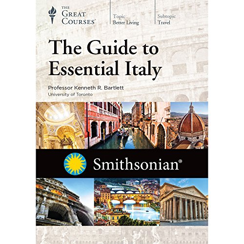 The Guide to Essential Italy by The Great Courses