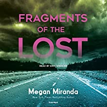 Fragments of the Lost Audiobook by Megan Miranda Narrated by Erin Spencer