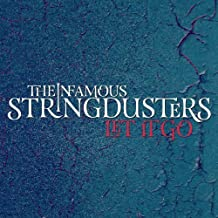 Let It Go by INFAMOUS STRINGDUSTERS (2014-04-01)