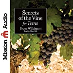 Secrets of the Vine for Teens | Bruce Wilkinson