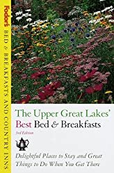 Fodor's Bed and Breakfasts and Country Inns: Upper Great Lakes (Bed & Breakfasts & Country Inns)